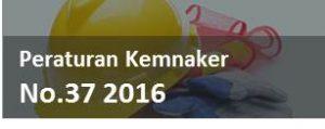 peraturan kemnaker no.37 2016