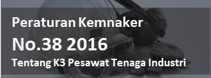 peraturan kemnaker no.38 2016_tentang k3 pesawat tenaga industri